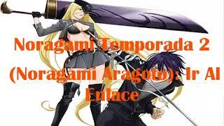 Link De Descarga Noragami Temporada 2  Noragami Aragoto Capitulo 3 En Español