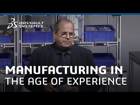 Industry Renaissance - Manufacturing in the Age of Experience - Dassault Systèmes
