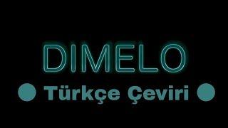 Demphra - Dimelo | Türkçe çeviri