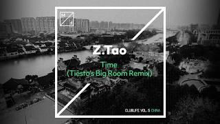 Z.Tao – Time (Tiësto's Big Room Mix)