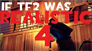 If TF2 Was Realistic 4 [SFM]