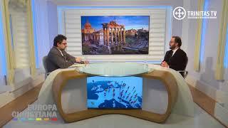 Europa Christiana. Identitatea politica a Ortodoxiei (19 01 2018)