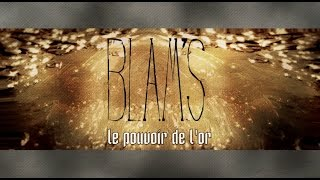 Blam'S - Le pouvoir de l'or (Lyric Vidéo Officielle)
