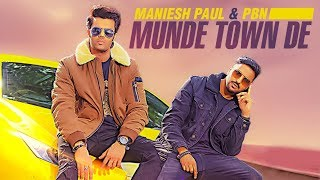 Munde Town De (Full Song) Maniesh Paul | PBN | Mavi Singh | Latest Punjabi Songs 2018