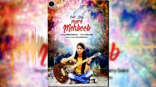 Mere Mehboob Qayamat Hogi | Cover Song | 2017 | Nikita Sharma | Music Harry Saini |