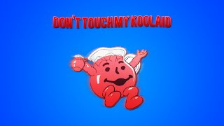 Don't Touch My Kool-Aid - Cameron J
