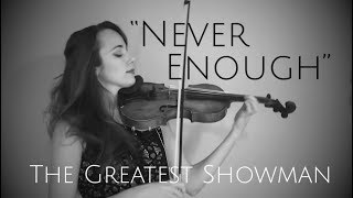 The Greatest Showman - NEVER ENOUGH - instrumental violin cover