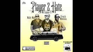 Mr.Capone-E - Playa 2 Hate Feat. French Montana & Mally Mall