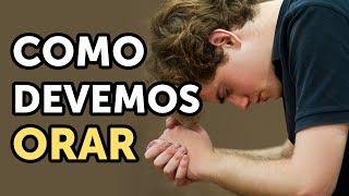 COMO ORAR A DEUS - (Aprenda como orar) - Pastor Antonio Junior