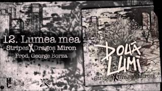 Stripes & Dragos Miron - Lumea Mea