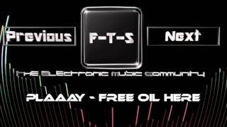 Plaaay - Free Oil Here