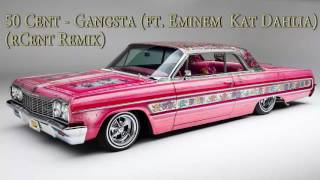 50 Cent - Gangsta (ft. Eminem  Kat Dahlia) (rCent Remix)