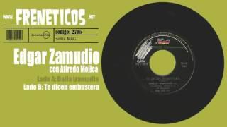 Edgar Zamudio - te dicen embustera