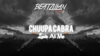 Chuupa Cabra - Look at me