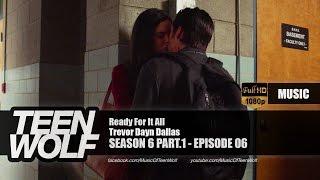 Trevor Dayn Dallas - Ready For It All   Teen Wolf 6x06 Music [HD]