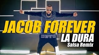 JACOB FOREVER - La Dura (Salsa Remix) Official Video