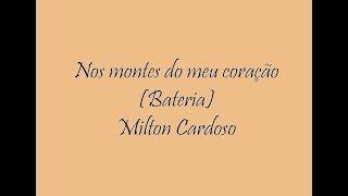 Nos montes do meu coração (Bateria) - Milton Cardoso (Cover)