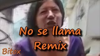 NO SE LLAMA | Remix | Bitox