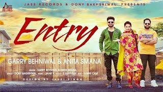 Entry | (FULL HD) | Garry Behniwal & Anita Smana | New Punjabi Songs 2018 | Latest Punjabi Songs