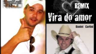 DJ Rico - Remix Oficial - Vira do amor (Daniel Carlini)