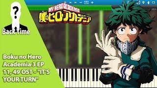 "Boku no Hero Academia 3 EP 11, 49 OST - ""IT'S YOUR TURN"" (Piano Cover) + Sheets & Midi"