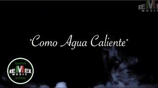 Dj Cobra & Mexican Lokos - Como agua caliente (Video Oficial)