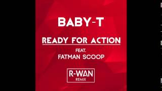 BABY T FEAT FATMAN SCOOP - READY FOR ACTION (R-WAN REMIX)