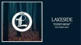Lakeside - Overthrow (Feat. Emma Nagy)