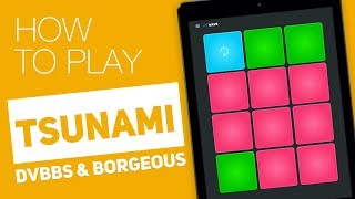 How to play: TSUNAMI (DVBBS & Borgeous) - SUPER PADS - Wave Kit
