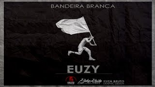 #4 Euzy - #Pensa Primeru Na Bo - ( BabyRastaProductions)(BandeiraBranca vol.1)2017