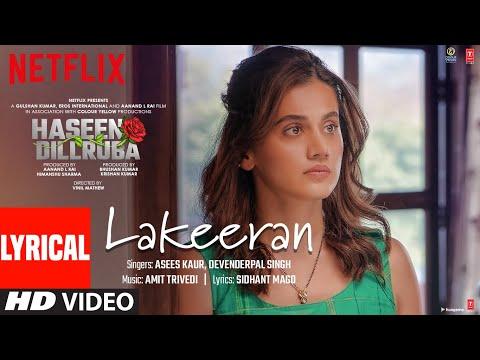 Lakeeran (Lyrical) | Haseen Dillruba | Taapsee P, Vikrant M, Harshvardhan R | Amit Trivedi