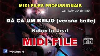 ♬ Midi file  - DÁ CÁ UM BEIJO (versão baile) - Roberto Leal