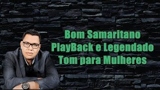 Bom Samaritano - Anderson Freire (PlayBack) [TOM FEMININO]