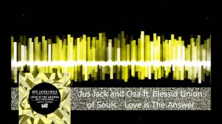 Jus Jack & Oza Ft Blessid Union Of Souls - Love Is The Answer - (Tiësto Remix)