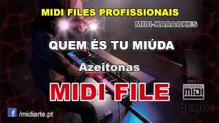♬ Midi file  - QUEM ÉS TU MIÚDA - Azeitonas