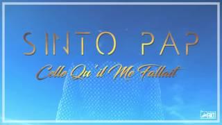 Sinto Pap - Celle qu'il me fallait (audio officiel)