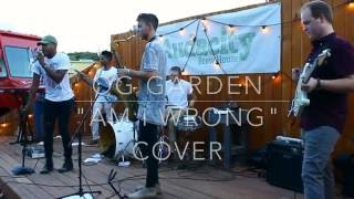 """""""Am I Wrong"""" - Anderson Paak Live Cover by OG Garden"""