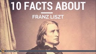Liszt - 10 facts about Franz Liszt | Classical Music History