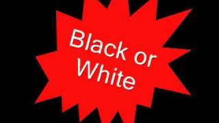 Michael Jackson - Black Or White (Lyrics)