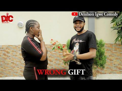 Wrong gift - Denilson Igwe Comedy