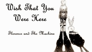 [D.Gray-Man] Wish That You Were Here by Florence and The Machine