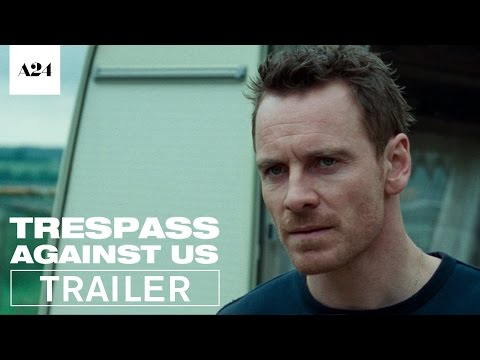 Trespass Against Us | Official Trailer HD | A24