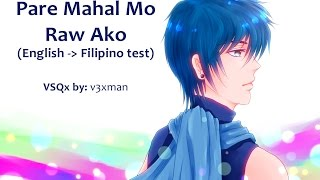 【Kaito】Pare Mahal Mo Raw Ako (Eng-Filipino test)【VOCALOIDカバー曲】+ VSQx