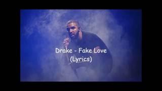 Drake - Fake Love (Lyrics)