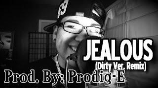 Nick Jonas - Jealous (Remix) [Dirty Ver.] Prod. By: Prodig-E