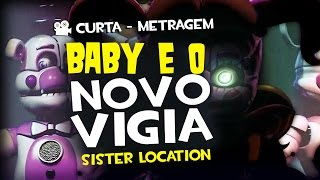 Baby e o Novo Vigia - Sister Location - Curta de Animação - Quasar Jogos