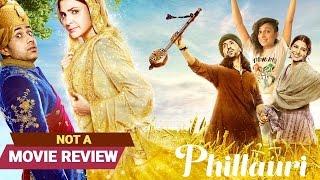 Phillauri | Not A Movie Review | Sucharita Tyagi | Film Companion