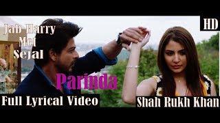 PARINDA – Jab Harry Met Metal Sejal | Full Lyrical Video |  Anushka Sharma | Shah Rukh Khan | Pritam