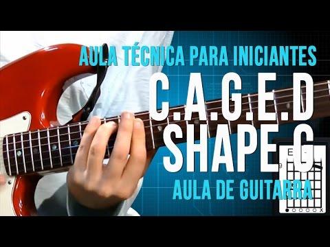 Aula Técnica para Iniciantes - C.A.G.E.D - Shape G (aula de guitarra)