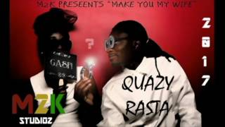 Make You My Wife (official audio) QuAzY Rasta